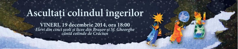 Ascultati colindul ingerilor - 19 decembrie 2014